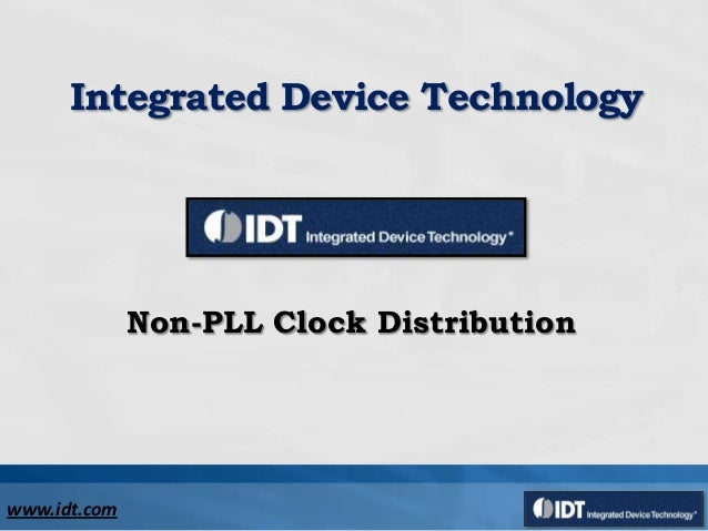 www.idt.comIntegrated Device TechnologyNon-PLL Clock Distribution