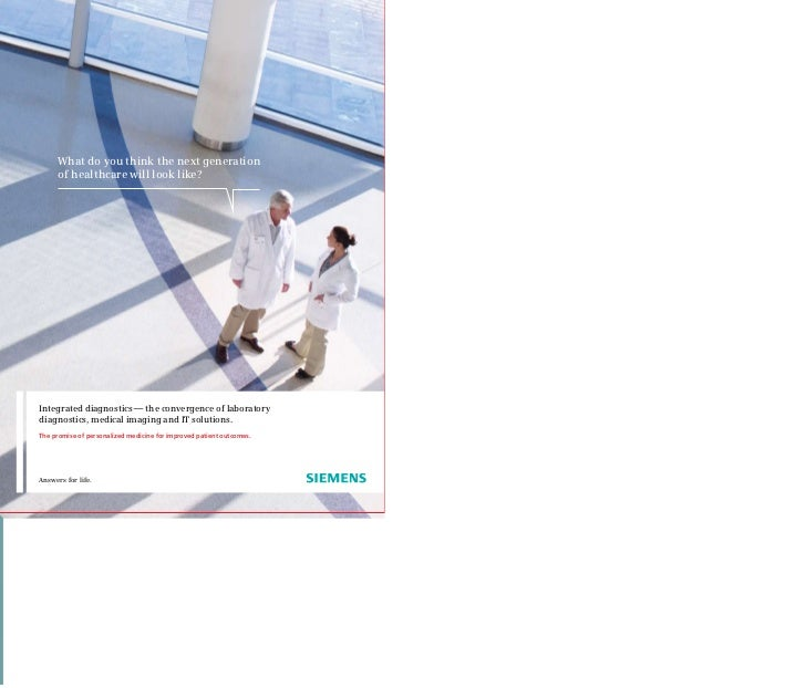 What do you think the next generation      of healthcare will look like?Integrated diagnostics — the convergence of labora...