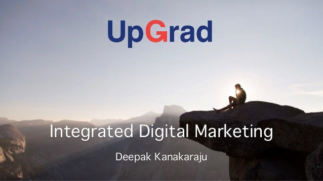 Integrated Digital Marketing Deepak Kanakaraju