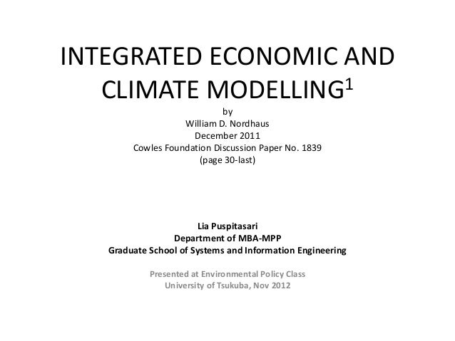 INTEGRATED ECONOMIC AND   CLIMATE MODELLING1                            by                   William D. Nordhaus          ...