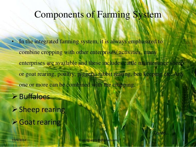 integrated farming system Biologically integrated farming is the identification and encouragement of particular existing biological relationships within a farm system in order to to reduce or.
