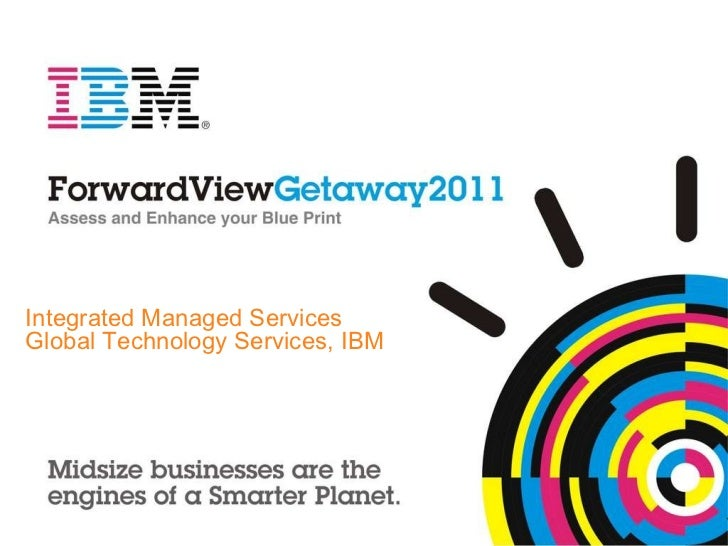 Integrated Managed Services  Global Technology Services, IBM