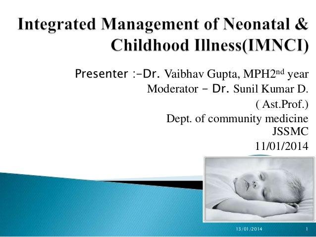 Presenter :-Dr. Vaibhav Gupta, MPH2nd year Moderator - Dr. Sunil Kumar D. ( Ast.Prof.) Dept. of community medicine JSSMC 1...