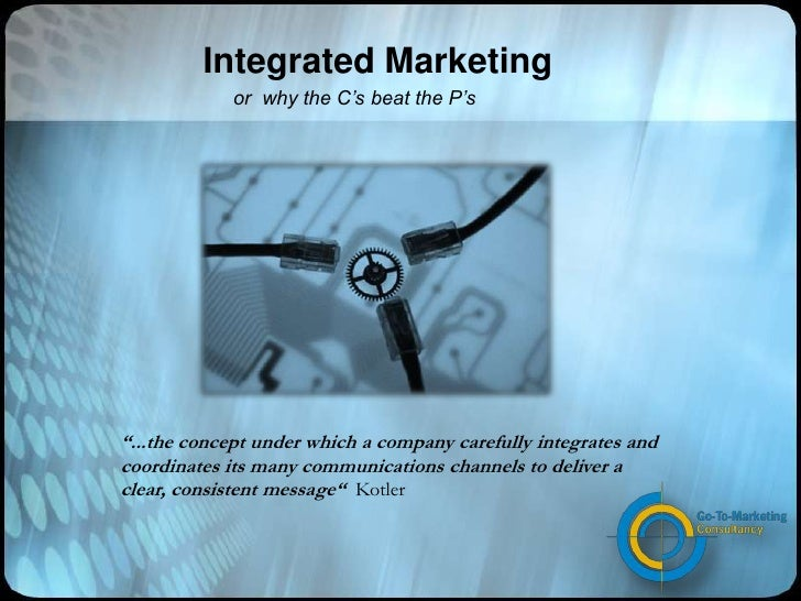 Integrated Marketing Communications - Aligning Messages for Strategic Business Advantage.