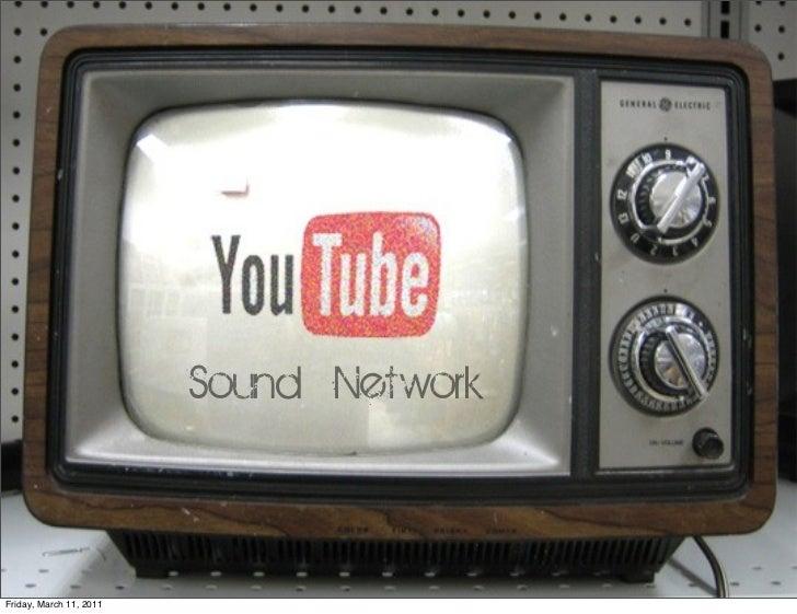 Sound NetworkFriday, March 11, 2011