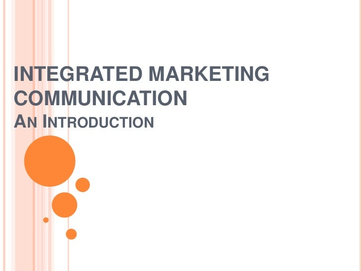 INTEGRATED MARKETINGCOMMUNICATIONAN INTRODUCTION