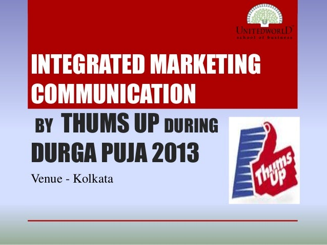 INTEGRATED MARKETING COMMUNICATION BY THUMS UP DURING DURGA PUJA 2013 Venue - Kolkata