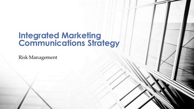 Risk Management Integrated Marketing Communications Strategy