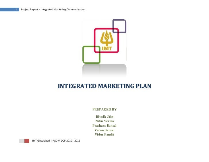 1   Project Report – Integrated Marketing Communication                                 INTEGRATED MARKETING PLAN         ...
