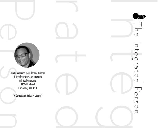 TheIntegratedPerson Jon Dunnemann, Founder and Director 'N Good Company, An emerging spiritual enterprise 110 White Road L...