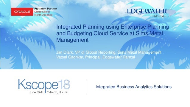 Integrated Business Analytics Solutions Integrated Planning using Enterprise Planning and Budgeting Cloud Service at Sims ...