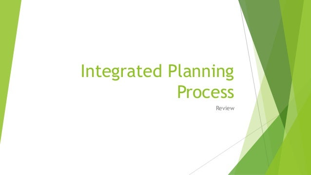 Integrated Planning Process Review