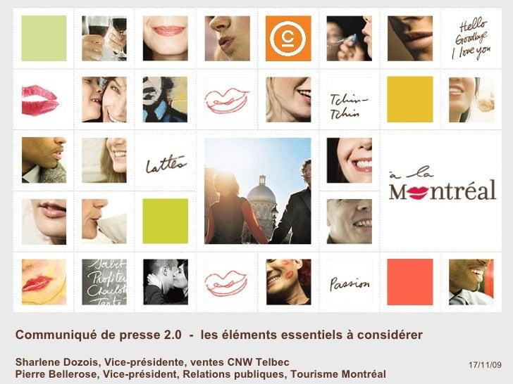 Communiqué de presse 2.0  -  les éléments essentiels à considérer Sharlene Dozois, Vice-présidente, ventes CNW Telbec Pier...