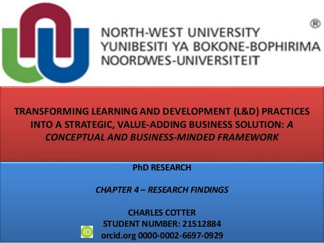 TRANSFORMING LEARNING AND DEVELOPMENT (L&D) PRACTICES INTO A STRATEGIC, VALUE-ADDING BUSINESS SOLUTION: A CONCEPTUAL AND B...