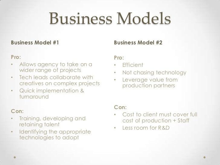 Business ModelsBusiness Model #1                  Business Model #2Pro:                               Pro:• Allows agency ...