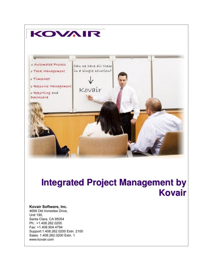 Integrated Project Management by                                   KovairKovair Software, Inc.1533 California Circle,Milpi...