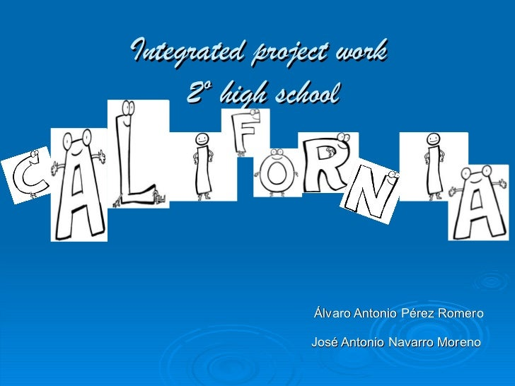 Integrated project work   2º high school   Álvaro Antonio Pérez Romero  José Antonio Navarro Moreno