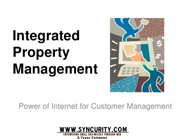 Integrated Property Management  Power of Internet for Customer Management