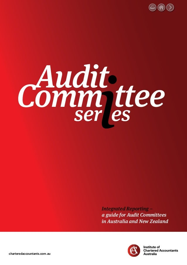 Integrated Reporting – a guide for Audit Committees in Australia and New Zealand Audit ser tteees Comm charteredaccountant...