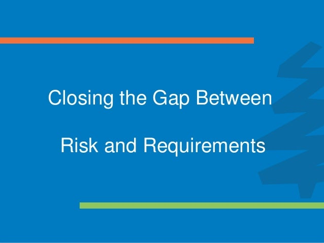 Closing the Gap Between Risk and Requirements