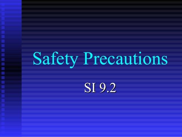 Safety Precautions SI 9.2SI 9.2