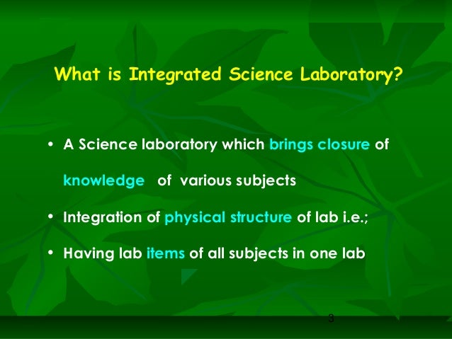 Integrated Science Laboratory For Holistic And