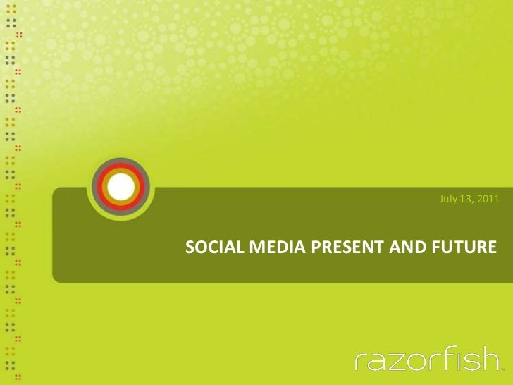 SOCIAL MEDIA PRESENT AND FUTURE<br />