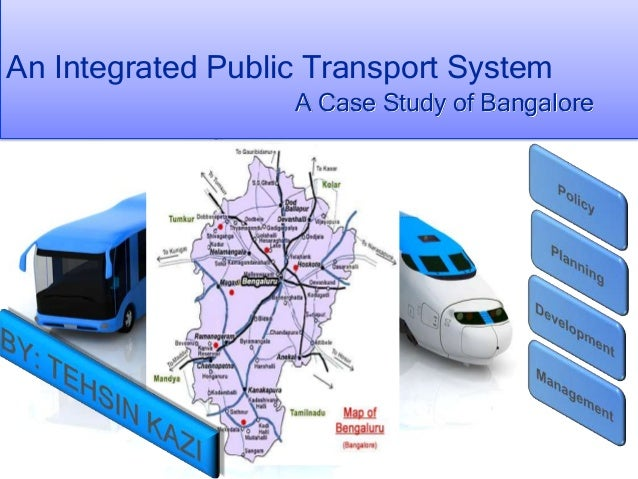 An Integrated Public Transport SystemA Case Study of Bangalore