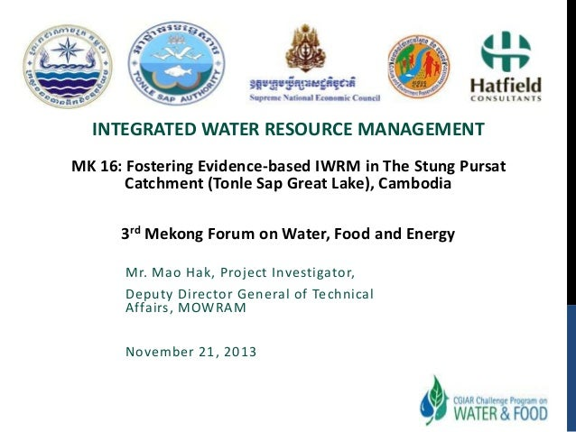 INTEGRATED WATER RESOURCE MANAGEMENT MK 16: Fostering Evidence-based IWRM in The Stung Pursat Catchment (Tonle Sap Great L...