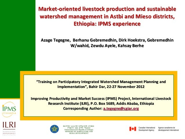 Market-oriented livestock production and sustainable    watershed management in Astbi and Mieso districts,                ...