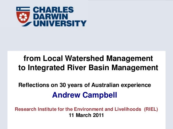 from Local Watershed Management to Integrated River Basin Management<br />Reflections on 30 years of Australian experience...