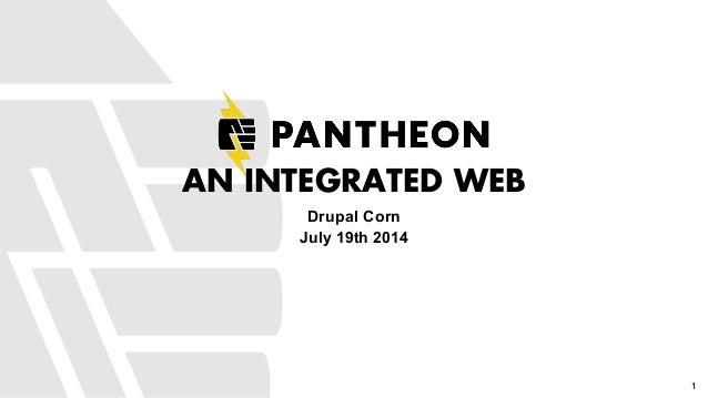 AN INTEGRATED WEB Drupal Corn July 19th 2014 1
