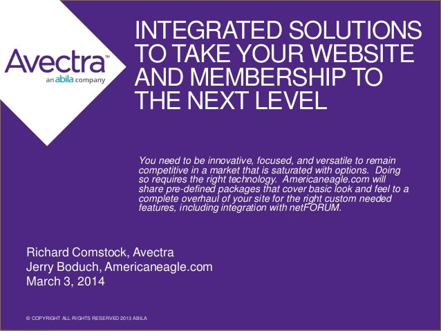 INTEGRATED SOLUTIONS TO TAKE YOUR WEBSITE AND MEMBERSHIP TO THE NEXT LEVEL You need to be innovative, focused, and versati...