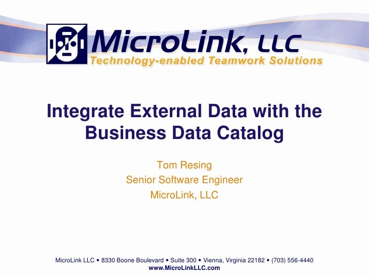Integrate External Data with the     Business Data Catalog                                Tom Resing                      ...