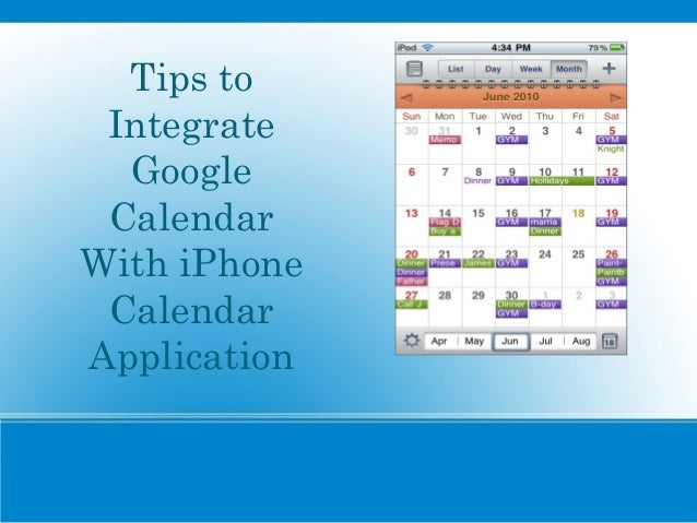 Tips to Integrate  Google CalendarWith iPhone CalendarApplication