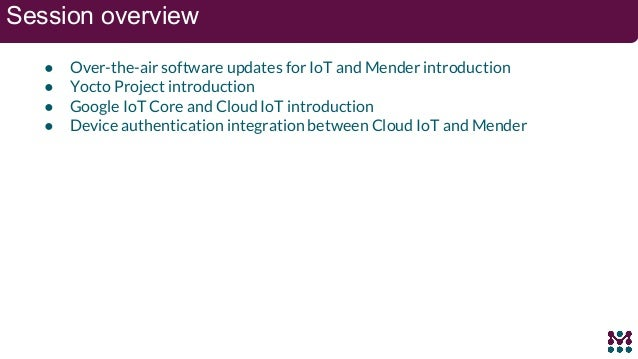 Integrate IoT cloud analytics and over the-air (ota) updates with google and mender.io Slide 2