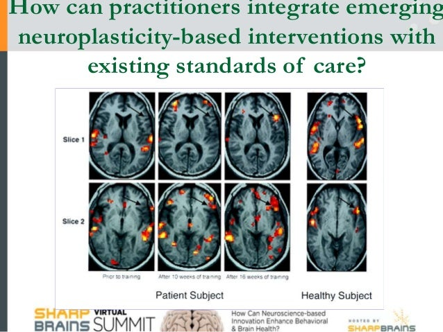 How can practitioners integrate emerging neuroplasticity-based interventions with existing standards of care?