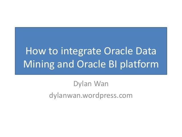 Integrate Oracle Data Mining and Oracle BI