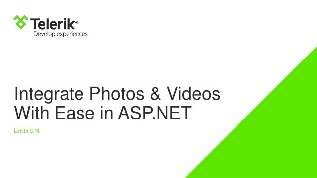Integrate Photos & Videos With Ease in ASP.NET Lohith G N