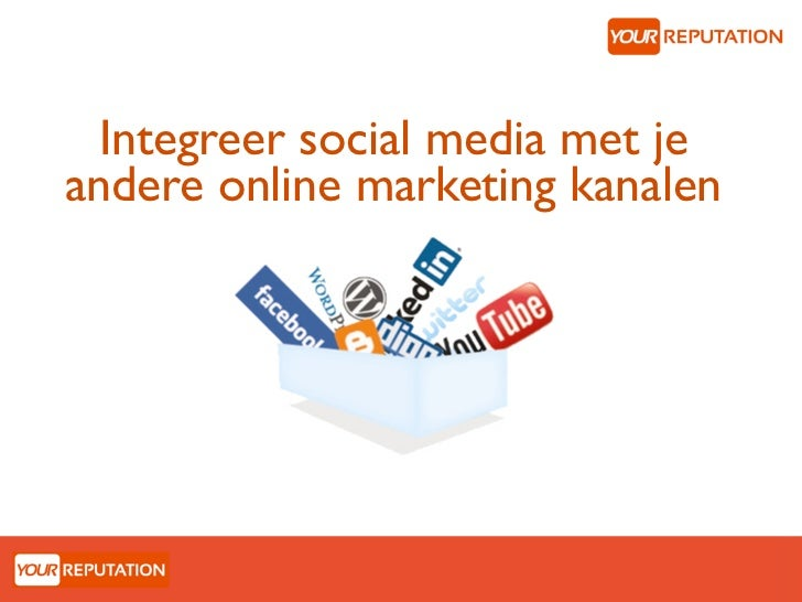 Integreer social media met jeandere online marketing kanalen