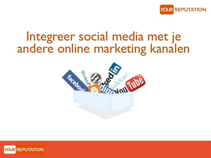 Integreer social media met jeandere online marketing kanalen