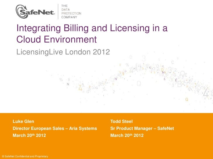 Integrating Billing and Licensing in a           Cloud Environment           LicensingLive London 2012        Luke Glen Na...