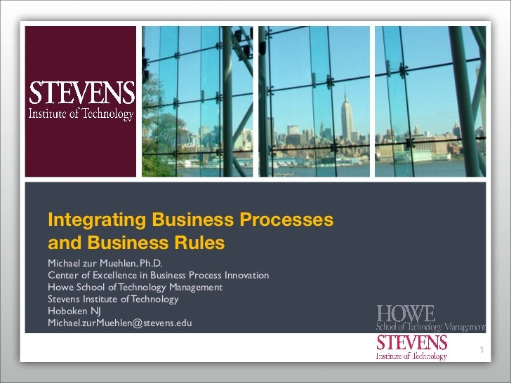 Integrating Business Processes and Business Rules Michael zur Muehlen, Ph.D. Center of Excellence in Business Process Inno...