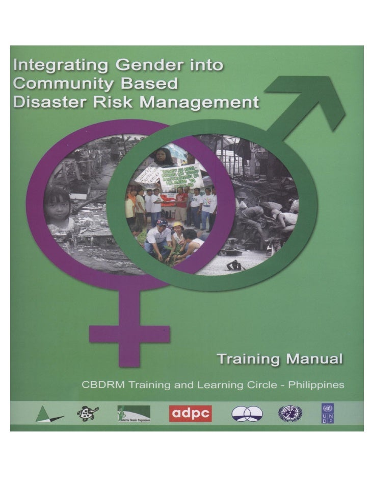Integrating Gender into Community Based Disaster Risk Management                   Training Manual          CBDRM Training...