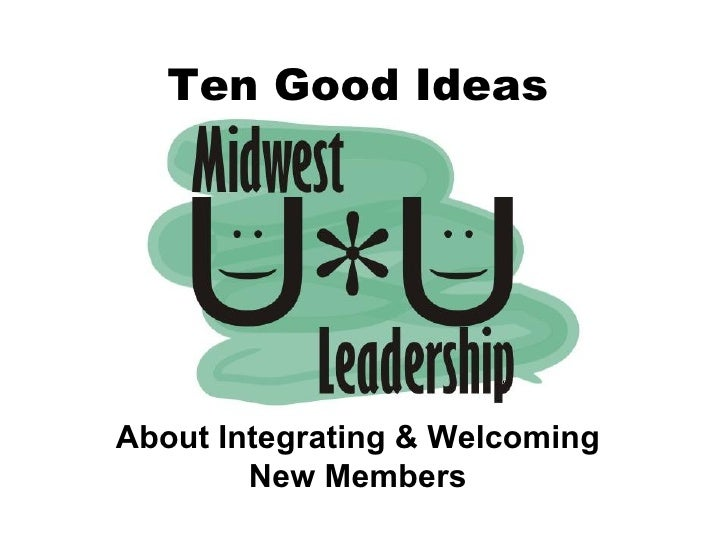 Ten Good Ideas About Integrating & Welcoming New Members