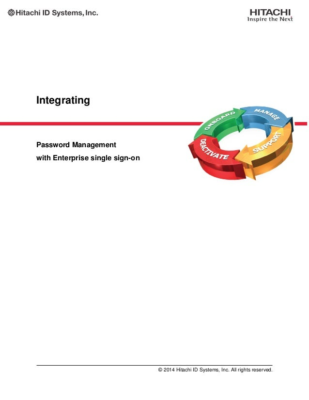 Integrating Password Management with Enterprise single sign-on © 2014 Hitachi ID Systems, Inc. All rights reserved.