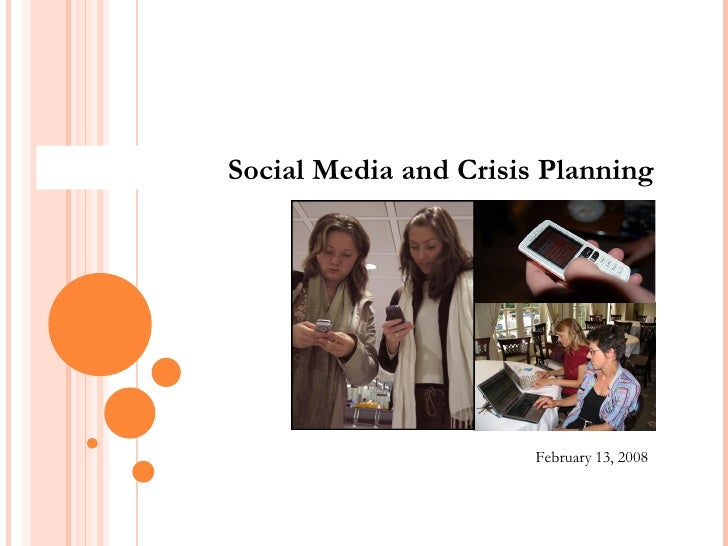 Social Media and Crisis Planning February 13, 2008