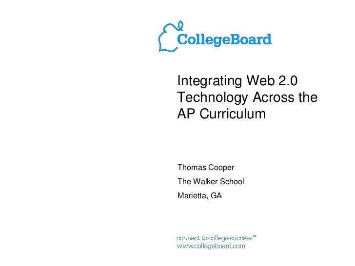 Integrating Web 2.0 Technology Across the AP Curriculum   Thomas Cooper The Walker School Marietta, GA