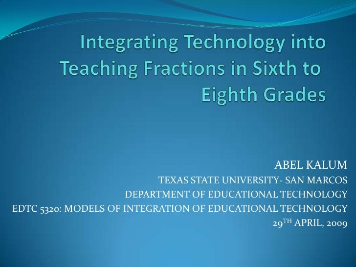 ABEL KALUM                            TEXAS STATE UNIVERSITY- SAN MARCOS                      DEPARTMENT OF EDUCATIONAL TE...