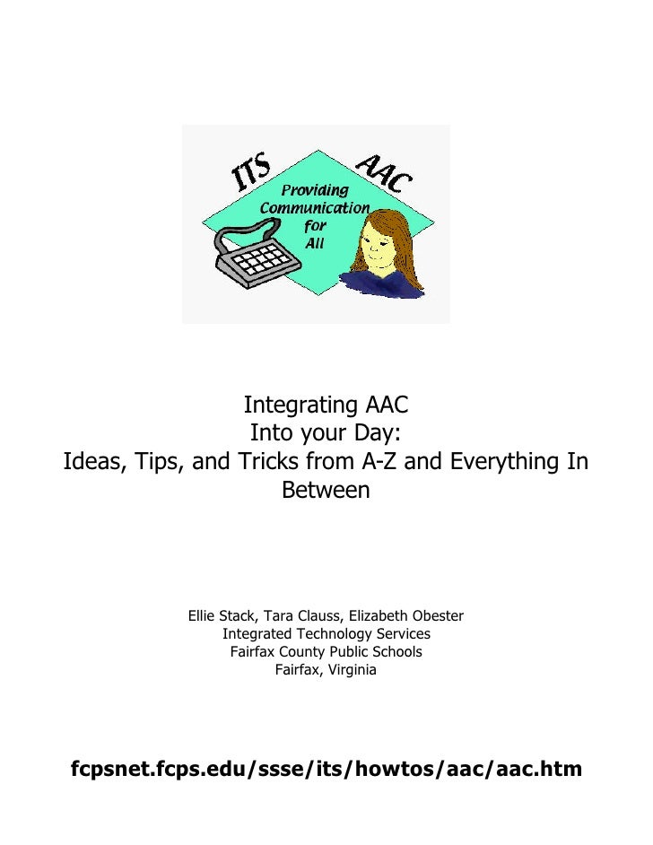 Integrating AAC                  Into your Day:Ideas, Tips, and Tricks from A-Z and Everything In                     Betw...